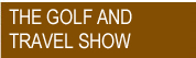 The Golf and Travel Show